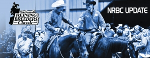 National Reining Breeders Classic (NRBC) Update: May 24-31 Dates Confirmed Until Further Notice